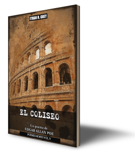 coliseum.edgar.allan.poe.ithan.h.grey.oblivious.poems.series.serie.vol.1.I.booking