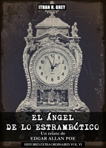 the.angel.of.the.odd.el.angel.de.lo.estrambotico.edgar.allan.poe.ithan.h.grey.histoir