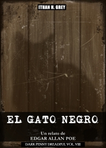 the.black.cat.el.gato.negro.edgar.allan.poe.ithan.h.grey.dark.penny.dreadful.volumen.vol.8.viii