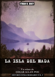 the.island.of.the.fay.la.isla.del.hada.edgar.allan.poe.ithan.h.grey.dark.penny.dreadful.vol.5.v