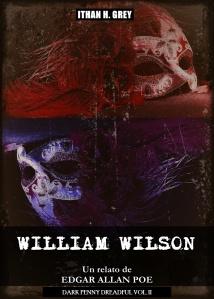 william.wilson.edgar.allan.poe.ithan.h.grey.dark.penny.dreadful.vol.ii.2
